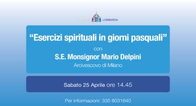 """""""Esercizi spirituali in giorni pasquali"""". Con S.E. Monsignor Mario Delpini"""