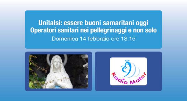 Unitalsi: essere buoni samaritani oggi. Operatori sanitari nei pellegrinaggi e non solo – Radio Mater