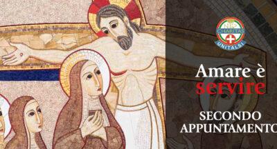 """Amare è servire – Secondo incontro: """"Servire Dio e gli uomini"""""""