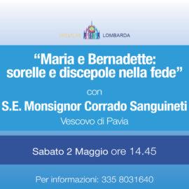 """""""Maria e Bernadette: sorelle e discepole nella fede""""  con S.E. Monsignor Corrado Sanguineti"""