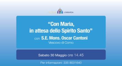 """""""Con Maria, in attesa dello Spirito Santo"""" con S.E. Mons. Oscar Cantoni"""