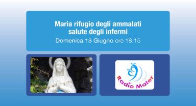 Maria rifugio degli ammalati salute degli infermi – Radio Mater